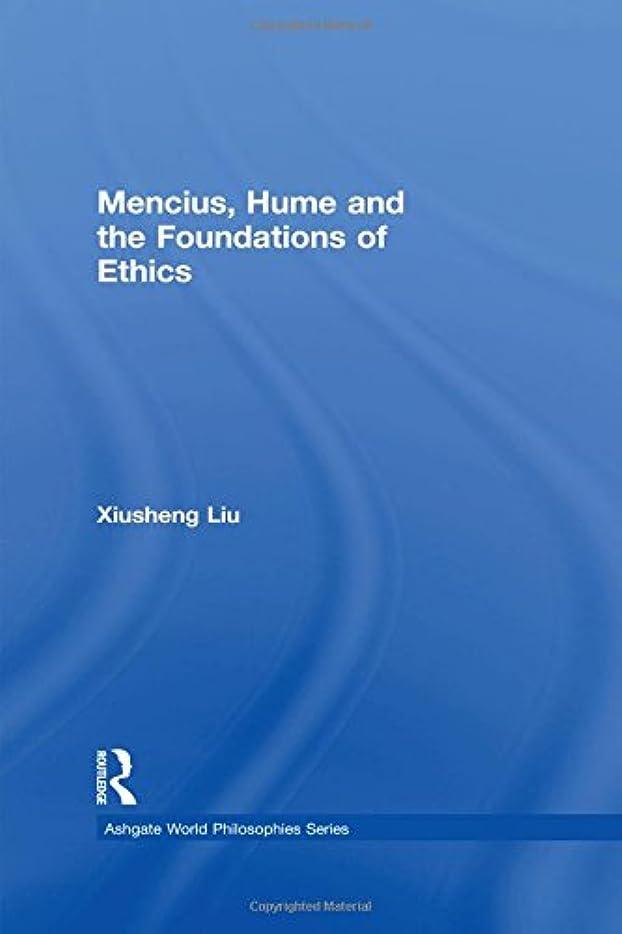 信じられないサンドイッチ最近Mencius, Hume and the Foundations of Ethics (Ashgate World Philosophies Series)