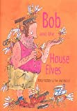Bob and the House Elves