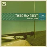 TELL ALL YOUR FRIENDS(special price) by TAKING BACK SUNDAY (2003-02-21)