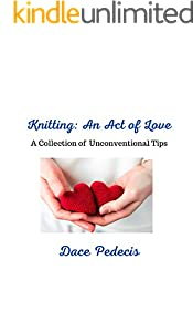 Knitting: An Act of Love: A Collection of Unconventional Tips (English Edition)
