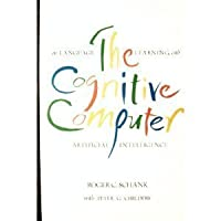 The Cognitive Computer: On Language, Learning, and Artificial Intelligence