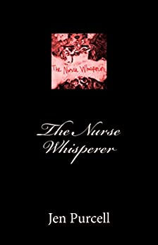 The Nurse Whisperer by [Purcell, Jen]
