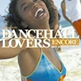 Dancehall Lovers Encore by Dancehall Lovers Encore (2005-08-03)