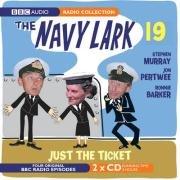 The Navy Lark Volume 19: Just The Ticket (BBC Radio Collection)