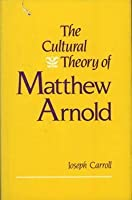The Cultural Theory of Matthew Arnold