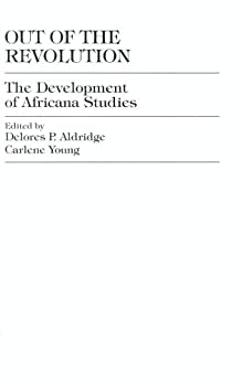 Out of the Revolution: The Development of Africana Studies by [Aldridge, Delores P.]