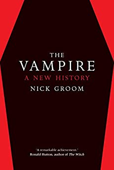 The Vampire: A New History by [Groom, Nick]