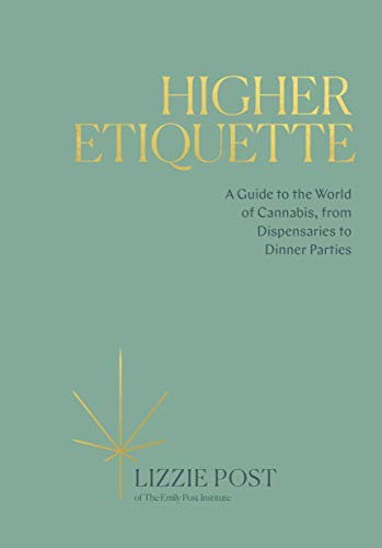 Higher Etiquette: A Guide to the World of Cannabis, from Dispensaries to Dinner Parties (Futuros Genios) (English Edition)