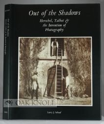 Out of the Shadows: Herschel, Talbot, and the Invention of Photography