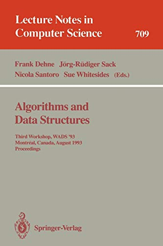 Download Algorithms and Data Structures: Third Workshop, WADS '93, Montreal, Canada, August 11-13, 1993. Proceedings (Lecture Notes in Computer Science) 3540571558