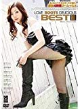 LOVE BOOTS DELICIOUS BESTIII [DVD] RGD-285