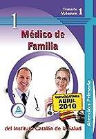 Médico de Familia de Atención Primaria del 1nstituto Catalán de la Salud. Temario Volumen 1
