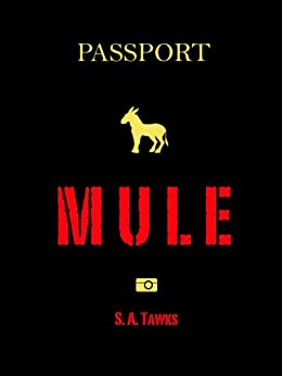 Mule by [Tawks, S. A.]