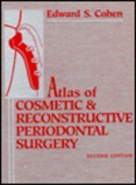 Download Atlas of Cosmetic and Reconstructive Periodontal Surgery 081211518X