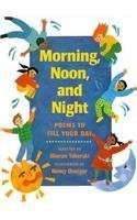 Morning, Noon, and Night: Poems to Fill Your Day