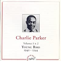 Charlie Parker: Young Bird, Volumes 1 & 2: 1940-1944 by Charlie Parker (1995-07-05)