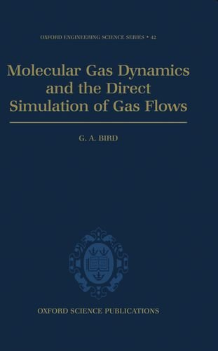 Download Molecular Gas Dynamics and the Direct Simulation of Gas Flows (Oxford Engineering Science Series) 0198561954