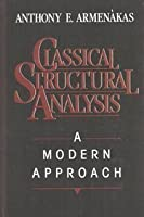 Classical Structural Analysis: A Modern Approach