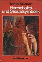 Herrschafts- und Sexualsymbolik. Grundlagen einer alternativen Symbolforschung