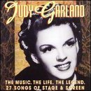 The Music, The Life, The Legend by Judy Garland
