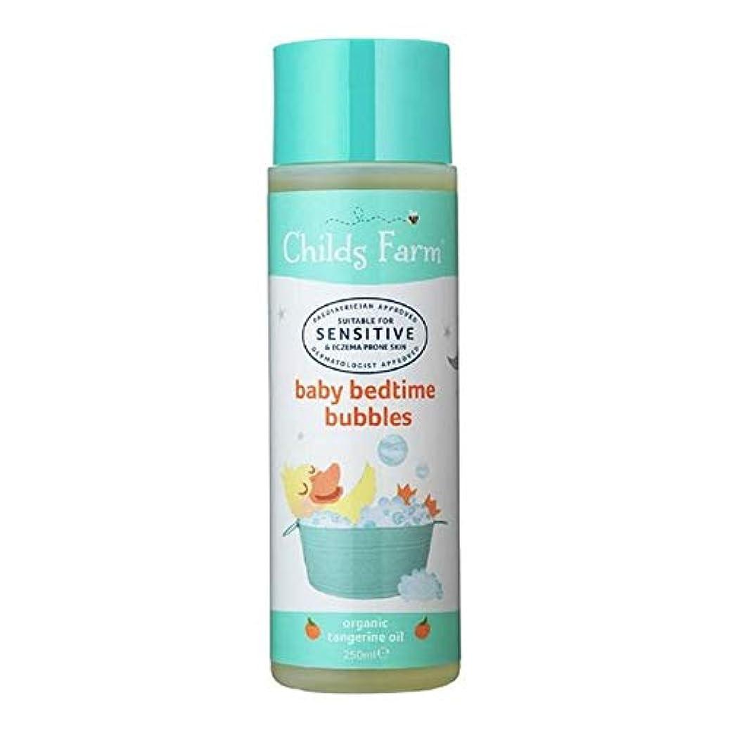 バース証明書出席[Childs Farm ] チャイルズファーム赤ちゃんが就寝時の有機みかん250ミリリットルの泡 - Childs Farm Baby Bedtime Bubbles Organic Tangerine 250ml [...
