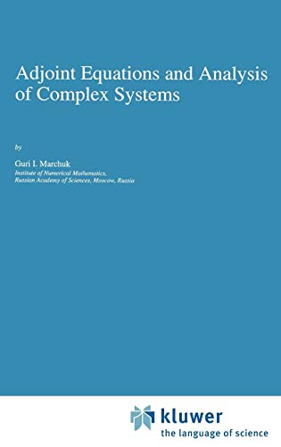 Download Adjoint Equations and Analysis of Complex Systems (Mathematics and Its Applications) 0792330137