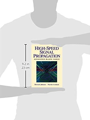 High Speed Signal Propagation: Advanced Black Magic (Prentice Hall Modern Semiconductor Design)