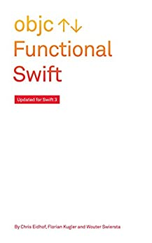 [Eidhof, Chris, Kugler, Florian, Swierstra, Wouter]のFunctional Swift: Updated for Swift 3