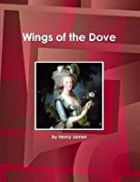 The Wings of the Dove (World Cultural Heritage Library)