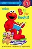 B Is for Books! (Step Into Reading. Step 1)