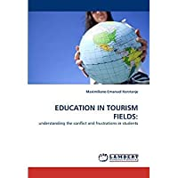 Education in Tourism Fields: Understanding the Conflict and Frustrations in Students【洋書】 [並行輸入品]