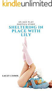 Sheltering in Place with Lily (an age play erotica story) (English Edition)