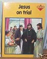 Jesus on Trial (Lion Story Bible)
