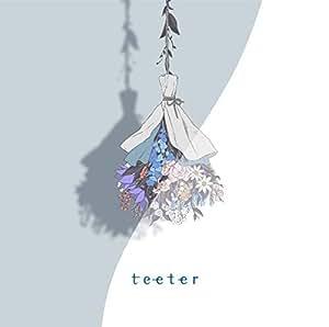 【早期購入特典あり】teeter(初回限定盤)(組立カレンダー付)
