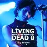 Living Dead 0 - Roppongi Velfarre On 2003.9.7