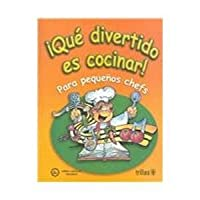 Que divertido es cocinar/How amusing it is to cook: Para pequenos chefs/For young chefs