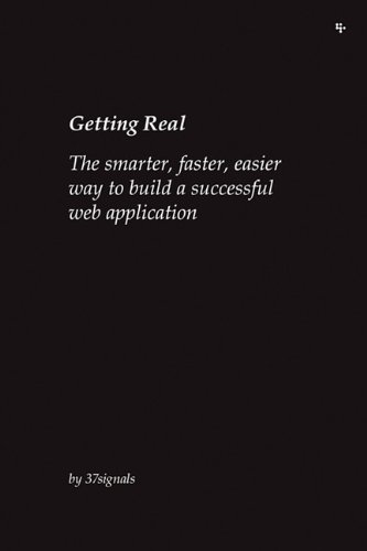 Getting Real: The Smarter, Faster, Easier Way to Build a Successful Web Applicationの詳細を見る