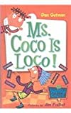 Ms. Coco Is Loco! (My Weird School)