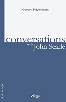 [Faigenbaum, Gustavo]のConversations with John Searle (English Edition)