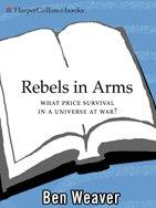 Rebels In Arms (Scott St. Andrew Series Book 2) by [Weaver, Ben]