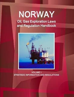 Download Norway Oil, Gas Exploration Laws and Regulation Handbook: Strategic Information and Regulations 1433078856
