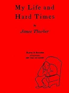 My Life and Hard Times (English Edition)