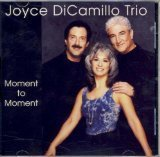Moment to Moment by Joyce DiCamillo Trio