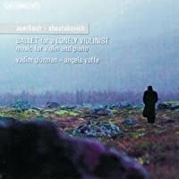 Ballet for a Lonely Violinist by Vladim Gluzman (2006-08-29)