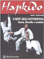 Hapkido. L'arte dell'autodifesa. Storia, filosofia e tecniche