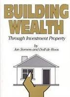 Building Wealth Through Investment Property