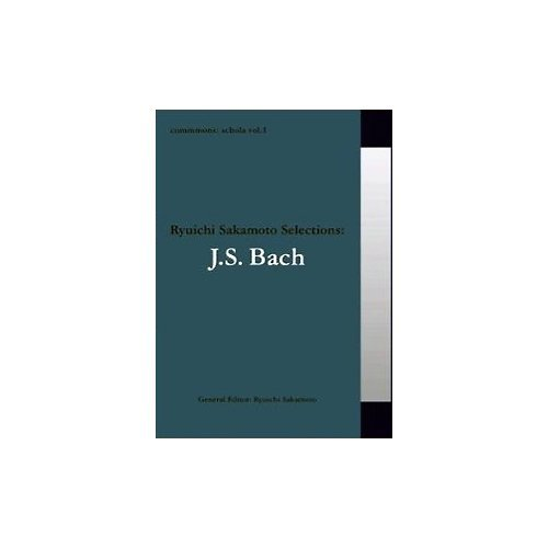 Ryuichi Sakamoto selections:J.S.Bach (Commmons:schola)の詳細を見る