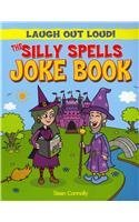 The Silly Spells Joke Book (Laugh Out Loud!)