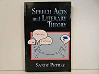 Speech Acts and Literary Theory (Routledge Library Editions: Literary Theory)