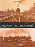 Perfecting the American Steam Locomotive (Railroads Past and Present) by J. Parker Lamb(2003-07-08)